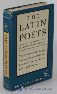 The Latin Poets: The Poems of Catullus, Lucretius, Virgil, Horace,  Propertius, Ovid, Seneca, Lucan, Juvenal, Martial and others (Modern  Library #217.2)