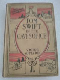 Tom Swift In The Caves of Ice or The Wreck of The Airshi