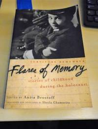 Flares of Memory. Stories of Childhood During the Holocaust by Anita Brostoff (ed.) - Paperback - First Paperback Edition - 2002 - from Dreadnought Books (SKU: 28064)