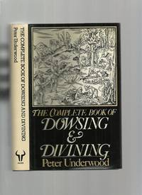 The Complete Book of Dowsing and Divining