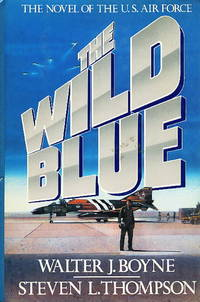 THE WILD BLUE : The Novel of the U.S. Air Force.