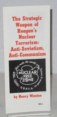 The strategic weapon of Reagan's nuclear terrorism: anti-Sovietism, anti-Communism