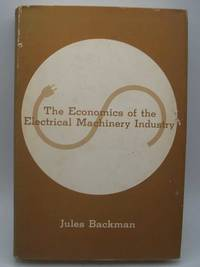 image of The Economics of the Electrical Machinery Industry