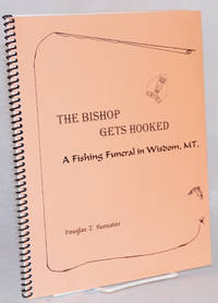 image of The Bishop gets hooked: a fishing funeral in Wisdom, MT