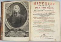 Histoire Générale des Voyages, ou Nouvelle Collection de toutes les relations de voyages
