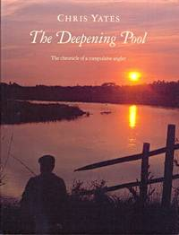 The Deepening Pool. The chronicle of a compulsive angler.