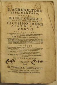L'AGRICOLTORE SPERIMENTO, OVVERO REGOLE GENERALI SOPRA L'AGRICOLTURA, DI COSIMO TRINCI, PISTOJESE. TOME II [VOLUME 2 ONLY]