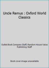 Uncle Remus : Oxford World Classics