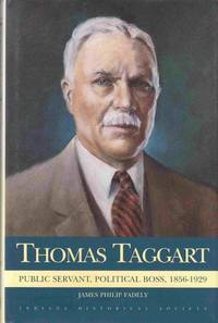 Thomas Taggart: Public Servant, Political Boss, 1856-1929