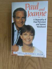 Paul and Joanne: A Biography of Paul Newman and Joanne Woodward