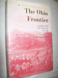 The Ohio Frontier: Crucible of the Old Northwest, 1720-1830