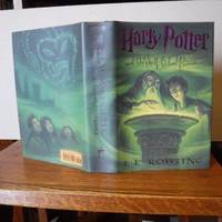 Harry Potter and The Half Blood Prince by  J. K Rowling - First Edition, First Printing - 2005 - from Old Scrolls Book Shop (SKU: 014443)