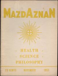 Mazdaznan: Health, Science, Philosophy. Vol 52, #11, November 1953.  Monthly Publication of the Mazdaznan Association, a Non-Conformist  Institution Promoting the Self-Attainment of Man