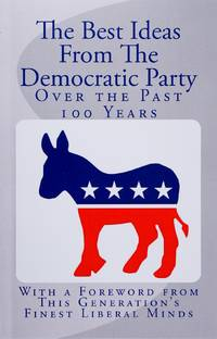 image of The Best Ideas From the Democratic Party Over the Past 100 Years