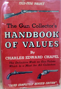 The Gun Collector's Handbook of Values:  Third Completely Revised Edition  1955-1956 Values