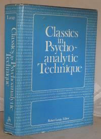 Classics in Psychoanalytic Technique by  Robert Langs - Hardcover - 1981 - from Besleys Books (SKU: AR25WHBLU11C)