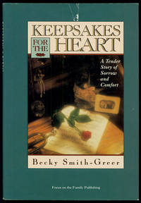Keepsakes for the Heart: A Tender Story of Sorrow and Comfort