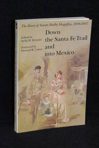 image of Down the Santa Fe Trail and into Mexico; The Diary of Susan Shelby Magoffin, 1846-1847