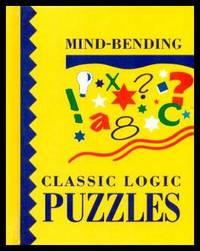 image of MIND-BENDING CLASSIC LOGIC PUZZLES