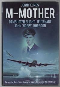 M-Mother Dambuster Flight Lieutenant John 'Hoppy' Hopgood.