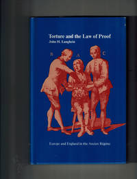image of Torture and the Law of Proof: Europe and England in the Ancien Régime
