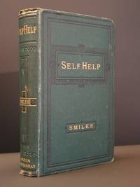 Self-Help: With Illustrations of Conduct and Perseverance