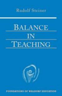 image of Balance in Teaching (Foundations of Waldorf Education)