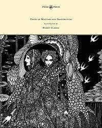 image of Tales of Mystery and Imagination - Illustrated by Harry Clarke