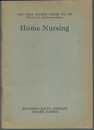 HOME NURSING, Haldeman-Julius, E. editor