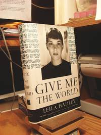 Give Me the World by  Leila Hadley - First Thus  - 1999 - from Henniker Book Farm and Biblio.com