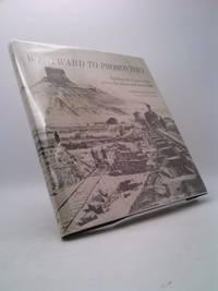 image of Westward to Promontory: Building the Union Pacific across the Plains and Mountains, A Pictorial Documentary
