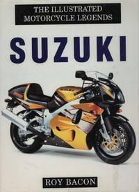 Suzuki: The Illustrated Motorcycle Legend (Illustrated Motorcycle Legends)