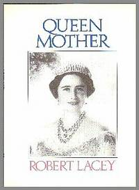 Queen Mother by  Robert Lacey - First Edition - 1987 - from Gilt Edge Books (SKU: B1296)