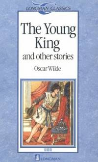 image of The Young King and Other Stories (Longman Classics)