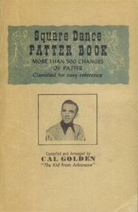 Square Dance Patter Book by  Cal Golden - Paperback - First Printing - 1951 - from Paperback Recycler (SKU: 44493)