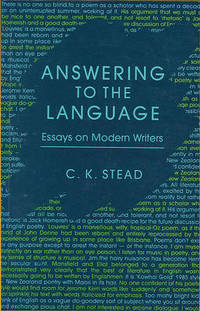 Answering to the Language: Essays on Modern Writers by C. K. Stead - Paperback - from The Saint Bookstore (SKU: A9781869400385)