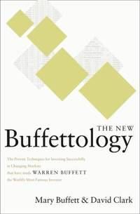 The New Buffettology : How Warren Buffett Got and Stayed Rich in Markets Like This and How You Can Too!