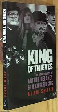 King of Thieves: The Adventures of Arthur Delaney & The Kangaroo Gang