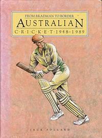Australian Cricket: The Bradman Years: From Bradman to Border by  Jack Pollard - Hardcover - from World of Books Ltd and Biblio.com