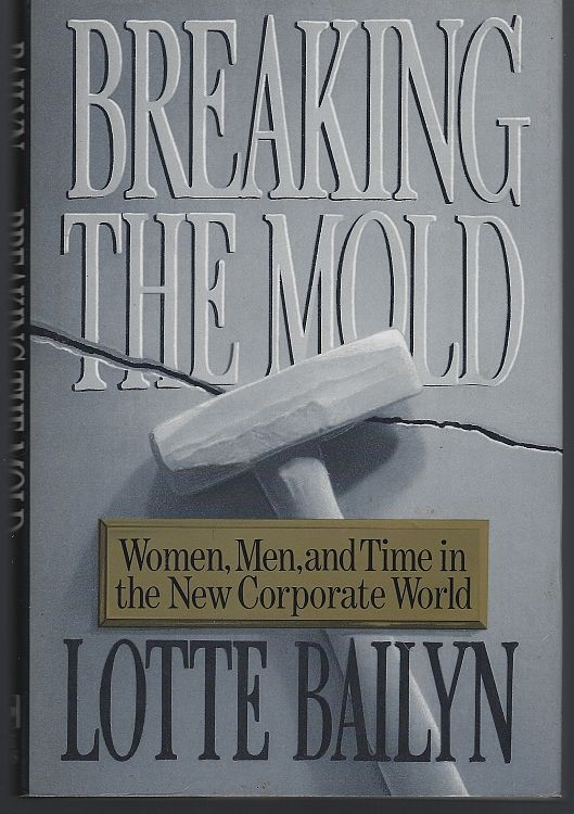 Image for BREAKING THE MOLD Women, Men, and Time in the New Corporate World