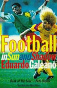 Football in Sun and Shadow: An Emotional History of World Cup Football