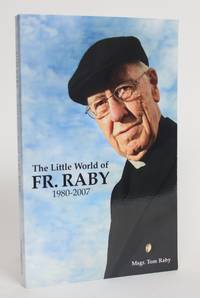 image of The Little World of Fr. Raby 1980-2007