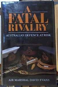 image of A Fatal Rivalry: Australia's Defence at Risk