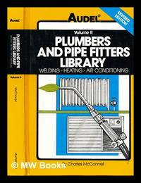 Plumbers and pipe fitters library : Volume 2   Welding  heating  air conditioning