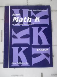 Saxon Math K: An Incremental Development (Home Study Meeting Book)
