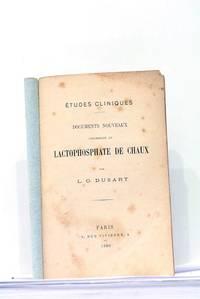 Etudes Cliniques. Documents Nouveaux concernant le Lactophosphate de Chaux.