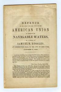 Defence of the Right and Duty of the American Union to Improve its Navigable Waters, in a Speech by Samuel B. Ruggles, at Constitution Hall in the City of New York, October 8, 1852