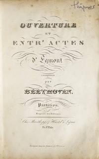 [Op. 84]. Ouverture et Entr' Actes d'Egmont... Partition... Pr. 3 Thlr. [Full score]
