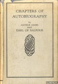 Chapters of Autobiography by Arthur James first Earl of Balfour by  Arthur & Mrs. Edgar Dugdale (edited by) James - Hardcover - 1930 - from Klondyke (SKU: 00227595)