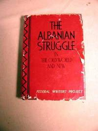 WPA The Albanian Struggle in the Old World and New - 1st with DUST JACKET
